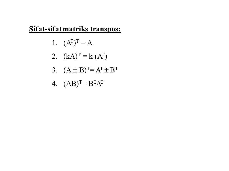 Sifat-sifat matriks transpos: