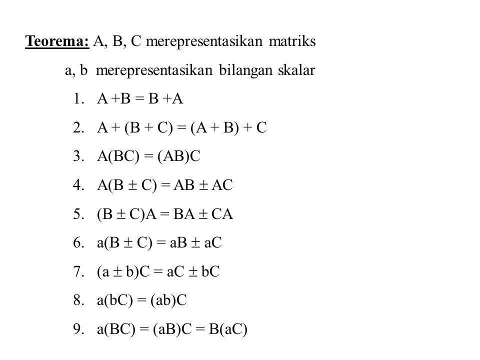 Teorema: A, B, C merepresentasikan matriks
