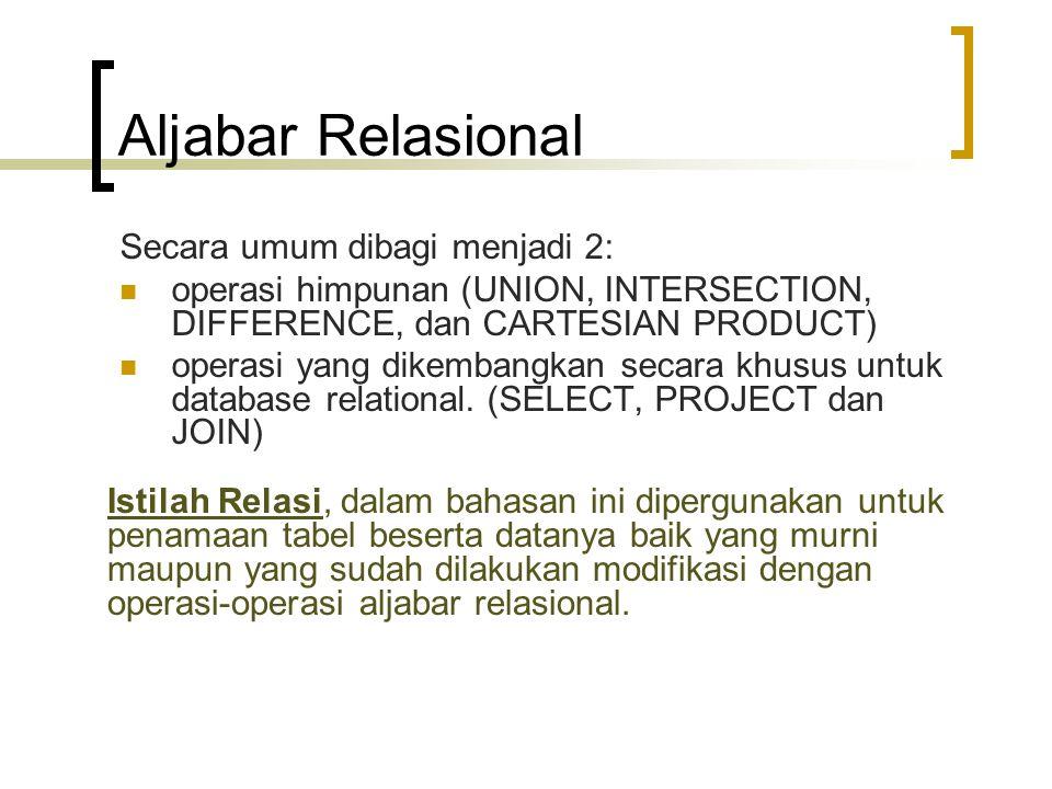Aljabar Relasional Secara umum dibagi menjadi 2: