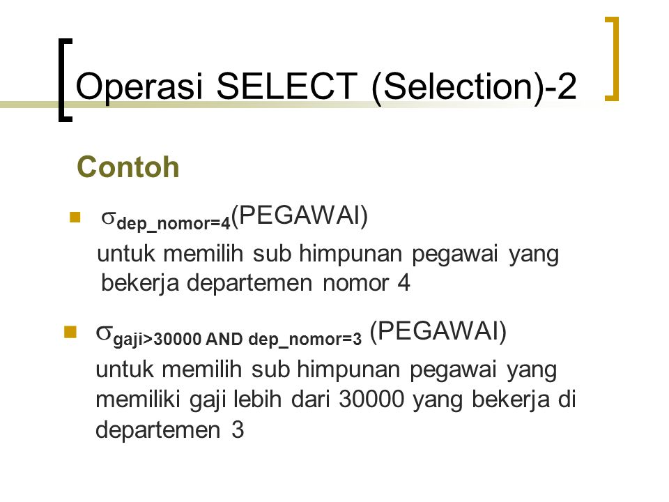 Operasi SELECT (Selection)-2