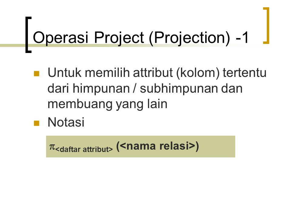 Operasi Project (Projection) -1