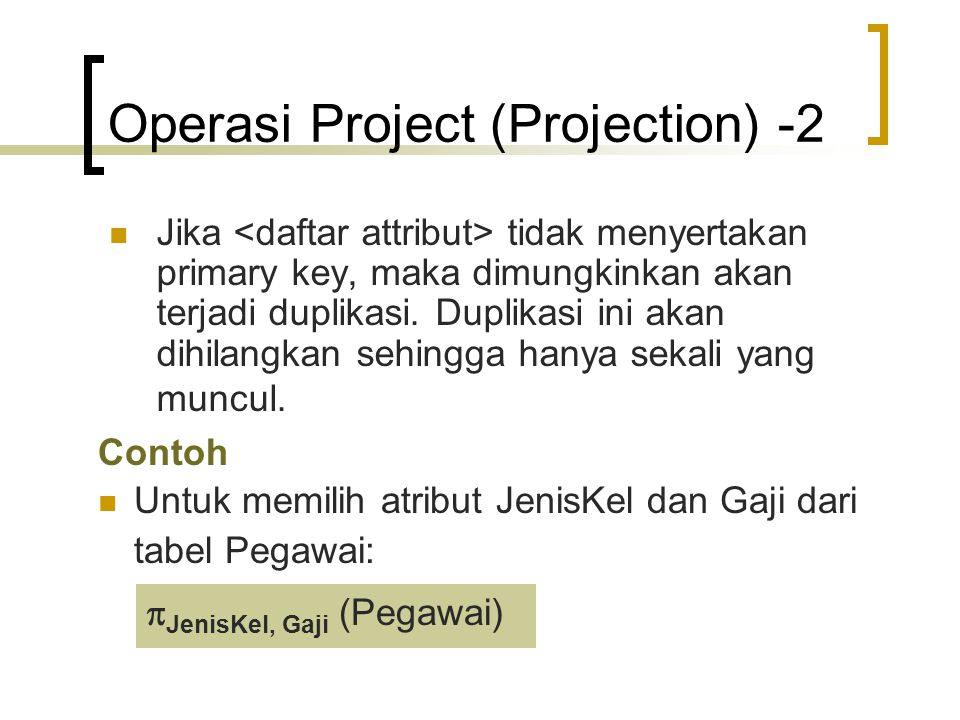 Operasi Project (Projection) -2