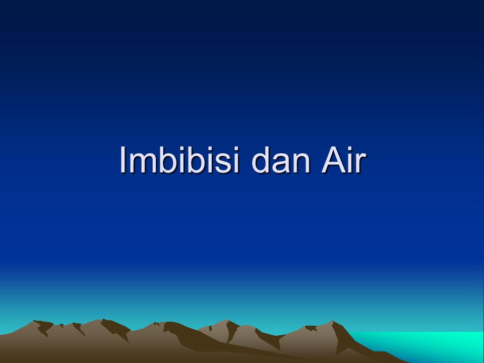 Imbibisi dan Air