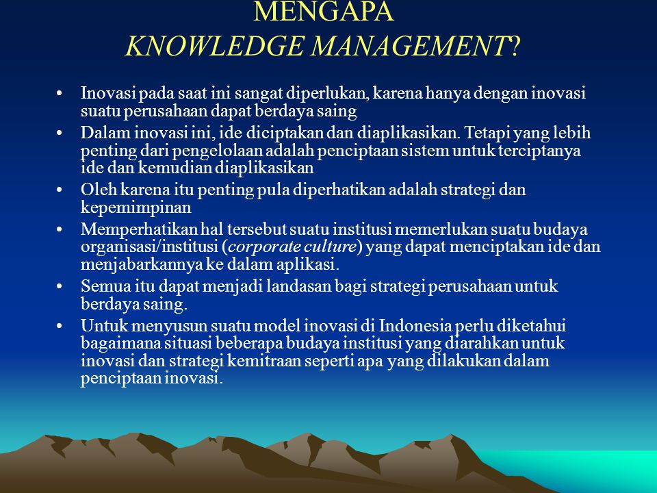 MENGAPA KNOWLEDGE MANAGEMENT