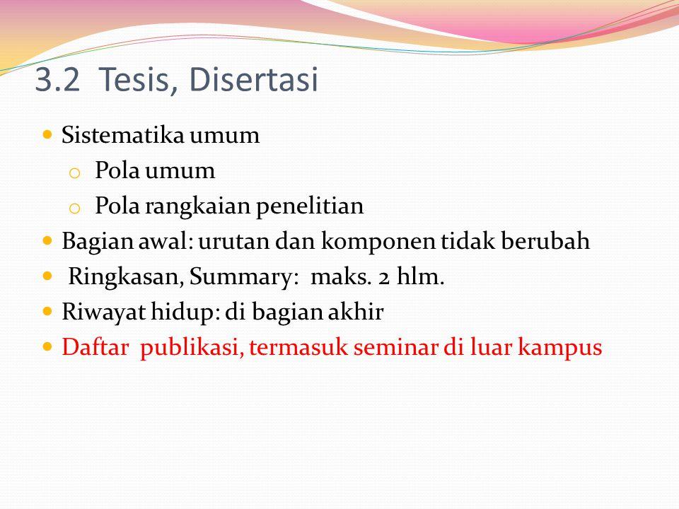 3.2 Tesis, Disertasi Sistematika umum Pola umum
