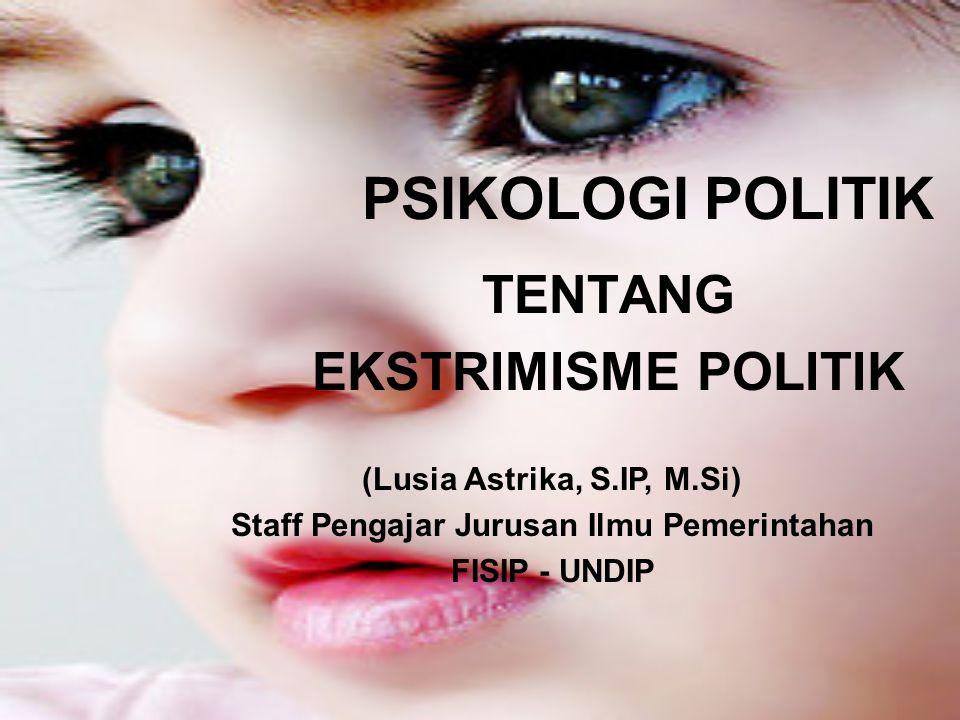 TENTANG EKSTRIMISME POLITIK