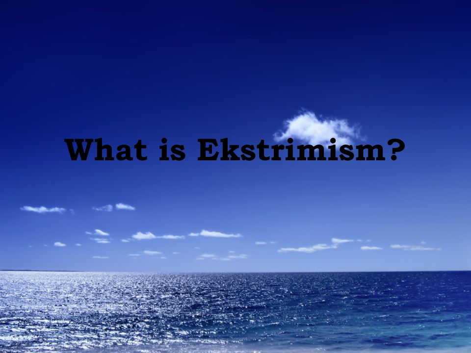 What is Ekstrimism