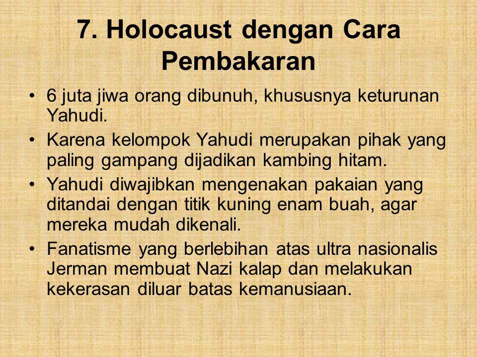 7. Holocaust dengan Cara Pembakaran