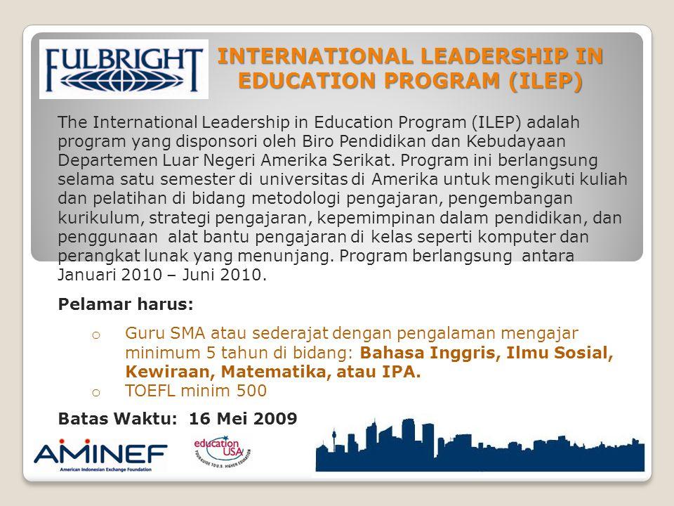 INTERNATIONAL LEADERSHIP IN EDUCATION PROGRAM (ILEP)