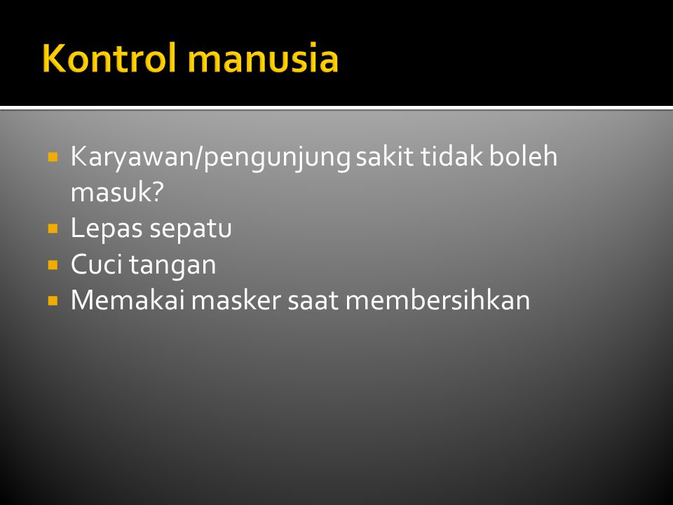 Kontrol manusia Karyawan/pengunjung sakit tidak boleh masuk