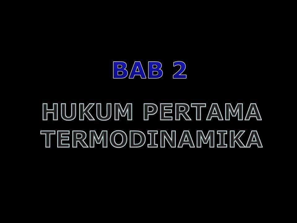 BAB 2 HUKUM PERTAMA TERMODINAMIKA