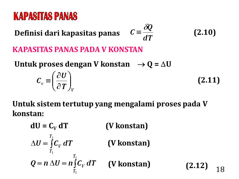 KAPASITAS PANAS Definisi dari kapasitas panas. (2.10) KAPASITAS PANAS PADA V KONSTAN. Untuk proses dengan V konstan  Q = U.