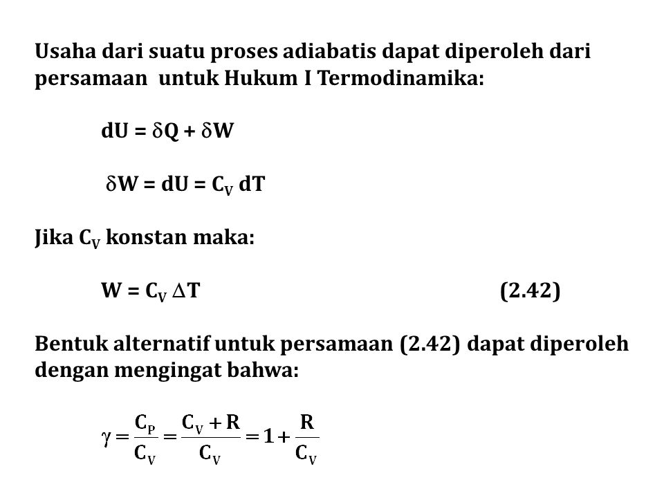 Usaha dari suatu proses adiabatis dapat diperoleh dari persamaan untuk Hukum I Termodinamika: