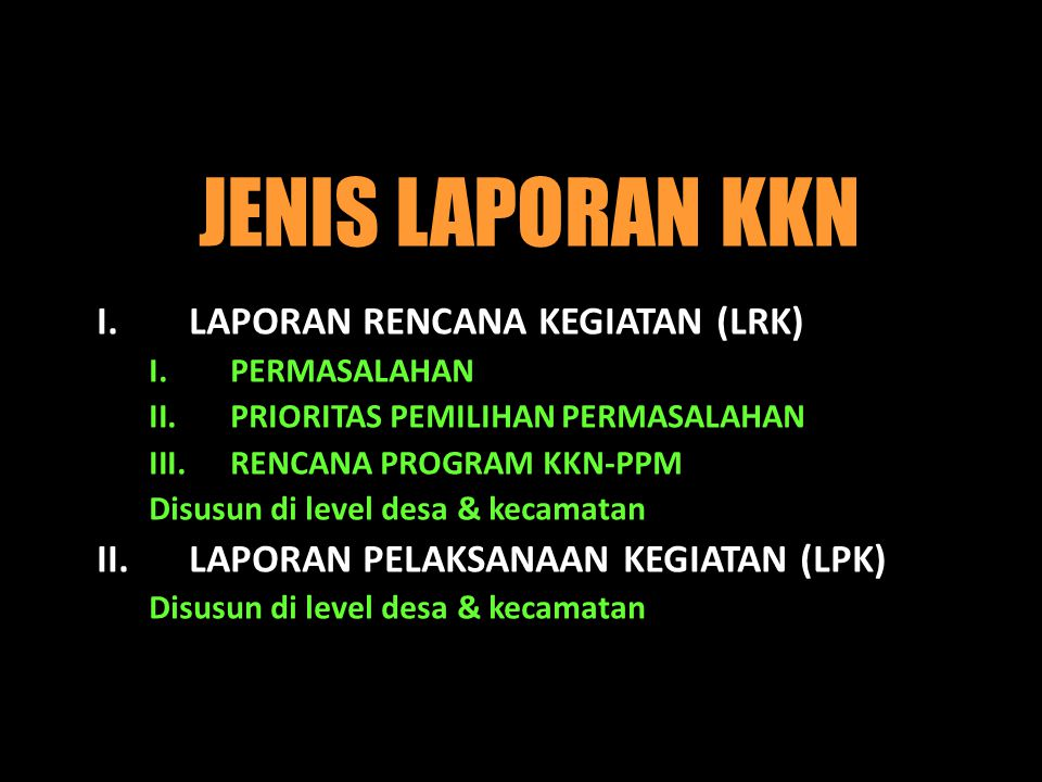 JENIS LAPORAN KKN LAPORAN RENCANA KEGIATAN (LRK)