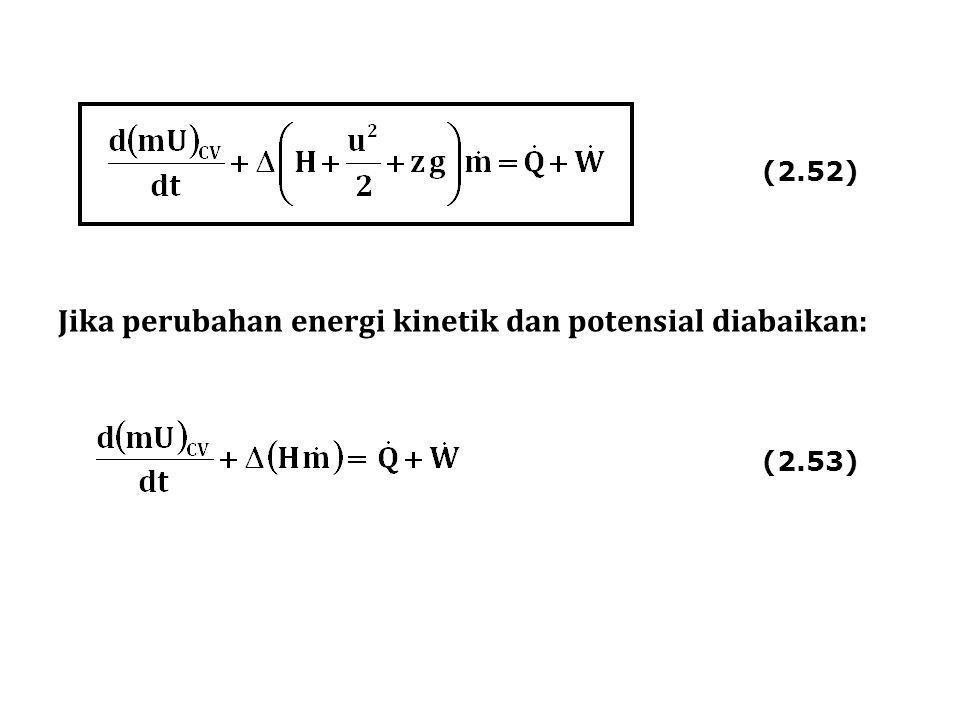 Jika perubahan energi kinetik dan potensial diabaikan: