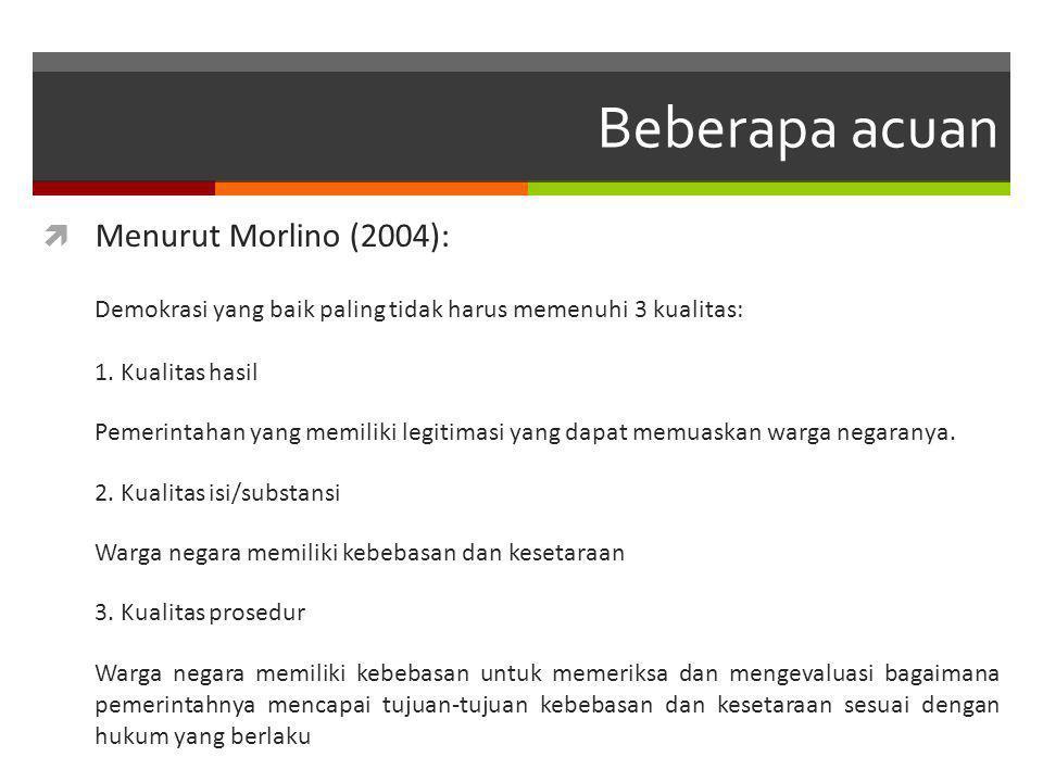 Beberapa acuan Menurut Morlino (2004):