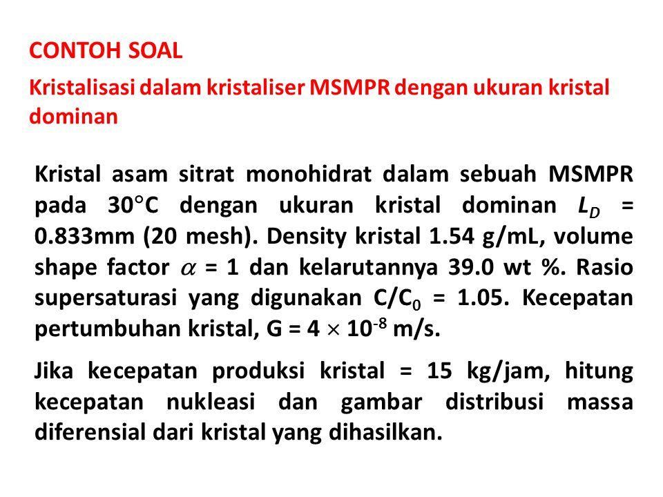 CONTOH SOAL Kristalisasi dalam kristaliser MSMPR dengan ukuran kristal dominan.