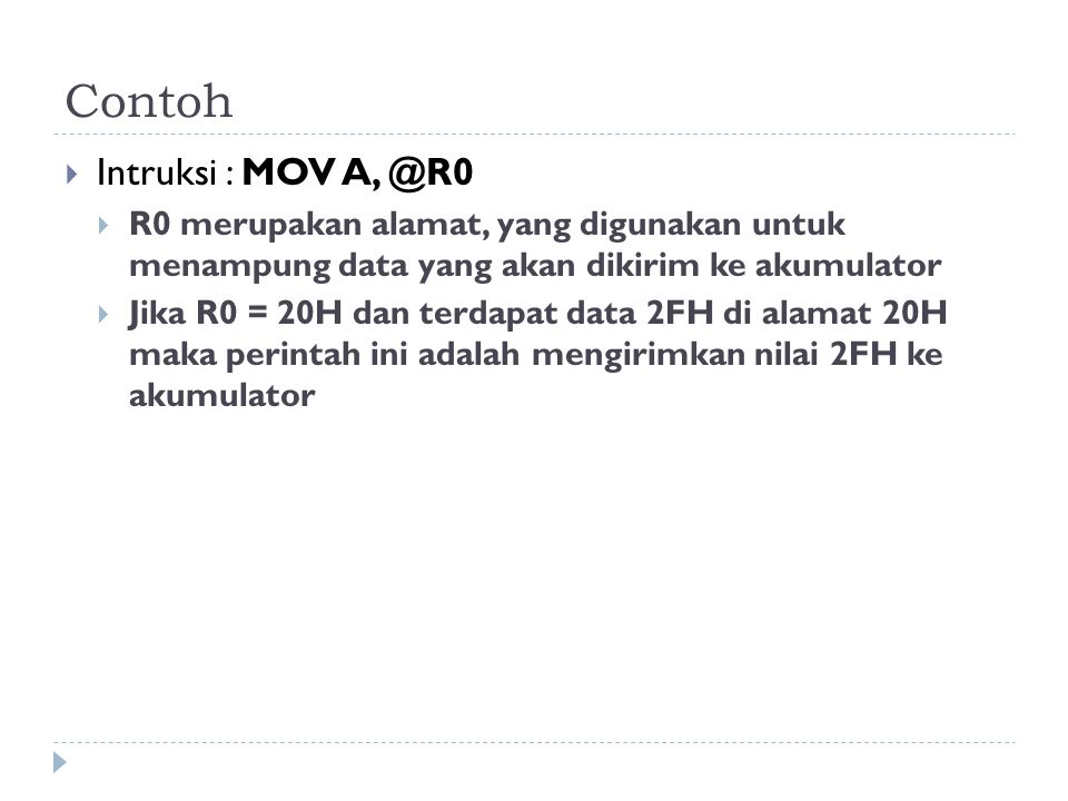 Contoh Intruksi : MOV A, @R0
