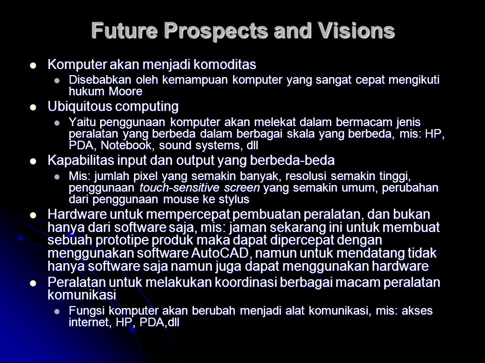 Future Prospects and Visions