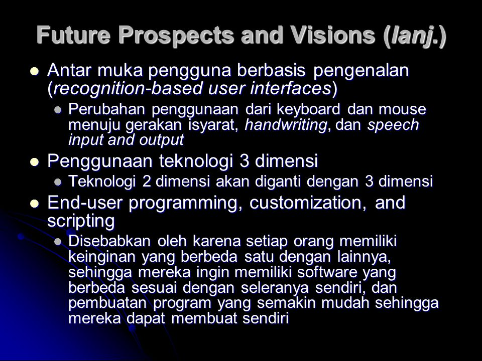 Future Prospects and Visions (lanj.)