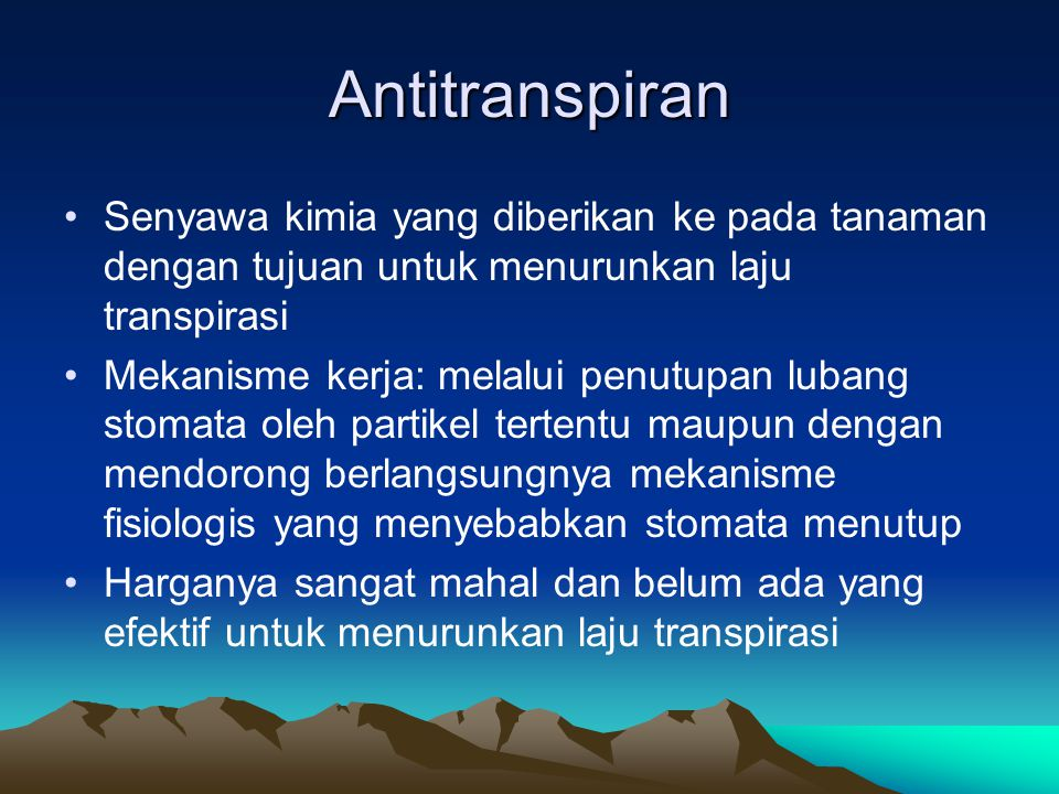 Antitranspiran Senyawa kimia yang diberikan ke pada tanaman dengan tujuan untuk menurunkan laju transpirasi.