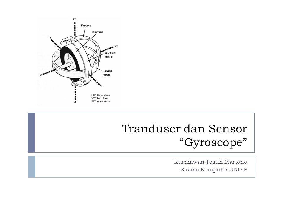 Tranduser dan Sensor Gyroscope