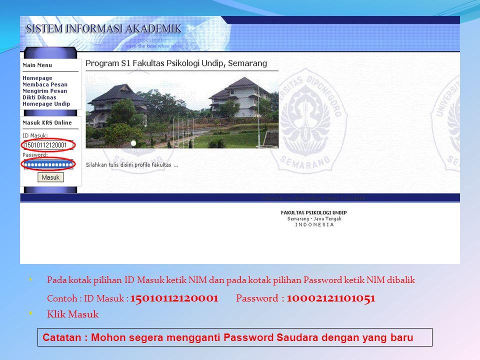 Catatan : Mohon segera mengganti Password Saudara dengan yang baru