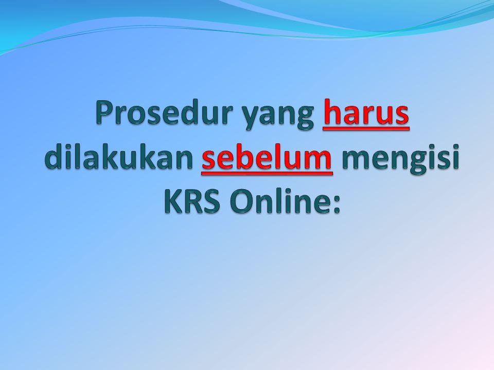 Prosedur yang harus dilakukan sebelum mengisi KRS Online: