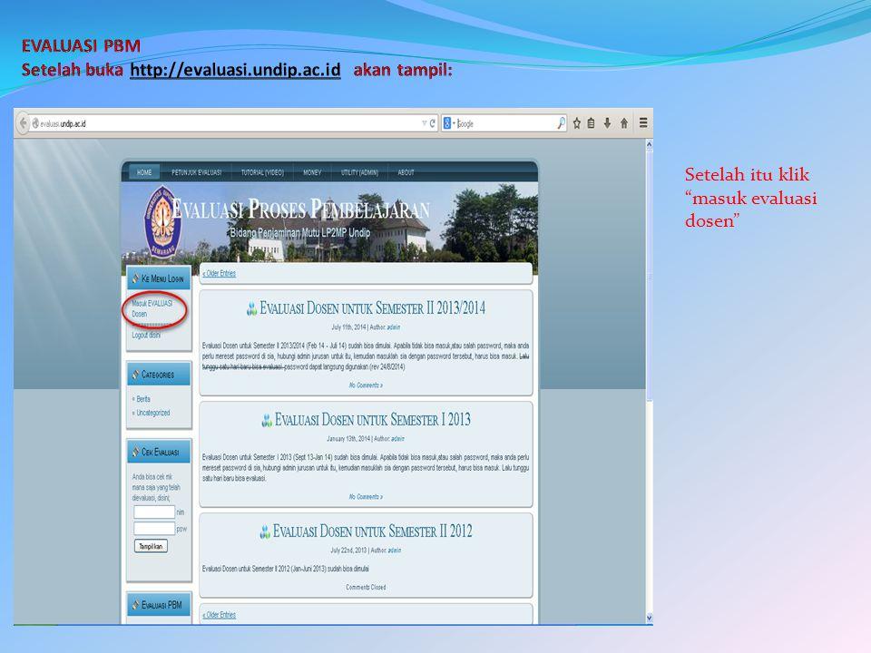 EVALUASI PBM Setelah buka http://evaluasi.undip.ac.id akan tampil: