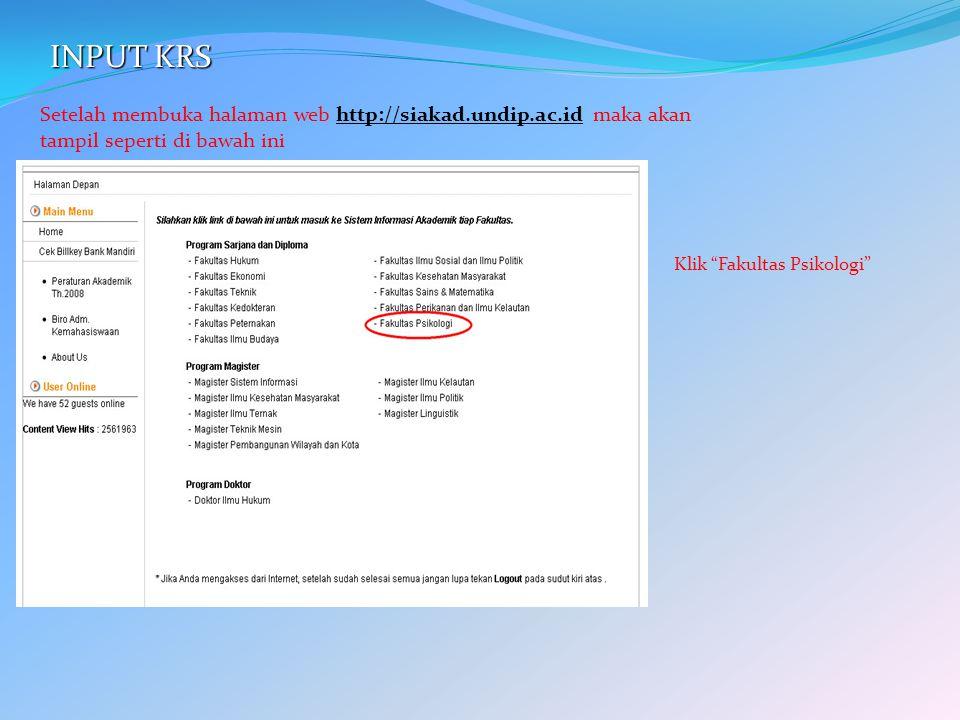 INPUT KRS Setelah membuka halaman web http://siakad.undip.ac.id maka akan tampil seperti di bawah ini.
