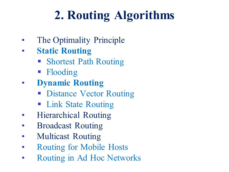 2. Routing Algorithms The Optimality Principle Static Routing