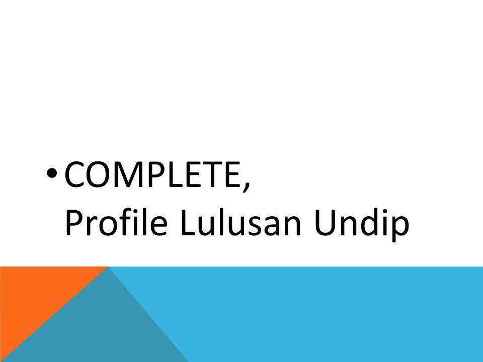 COMPLETE, Profile Lulusan Undip