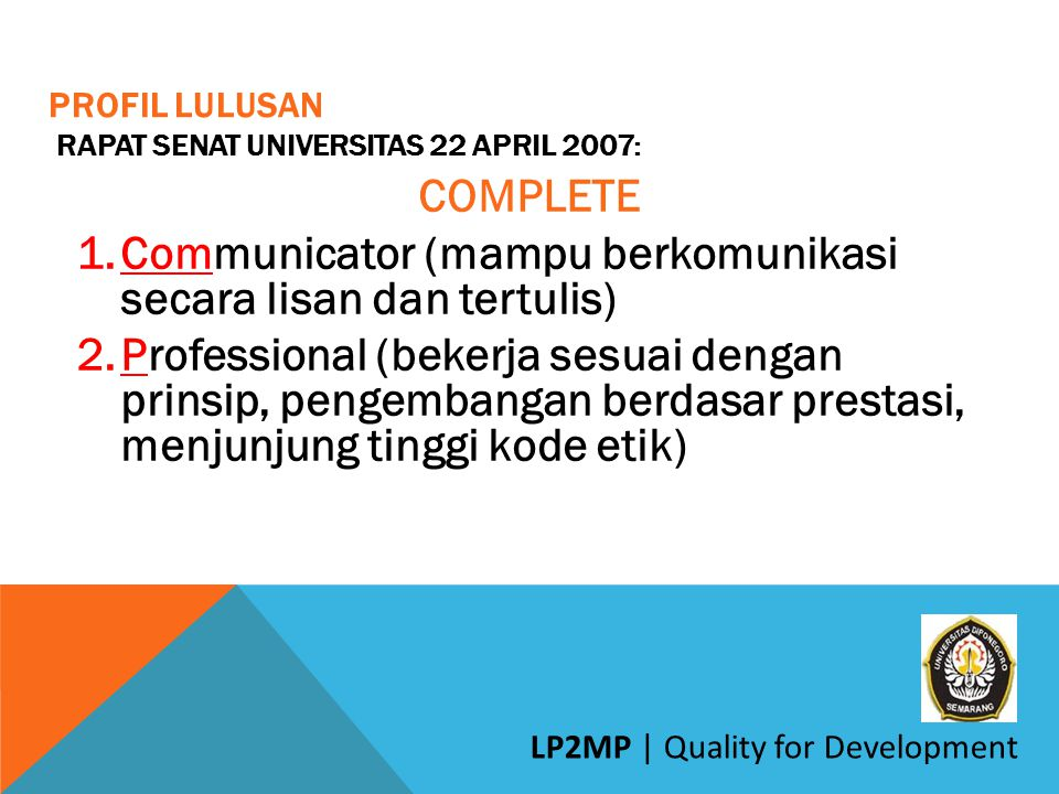 PROFIL LULUSAN Rapat Senat Universitas 22 April 2007:
