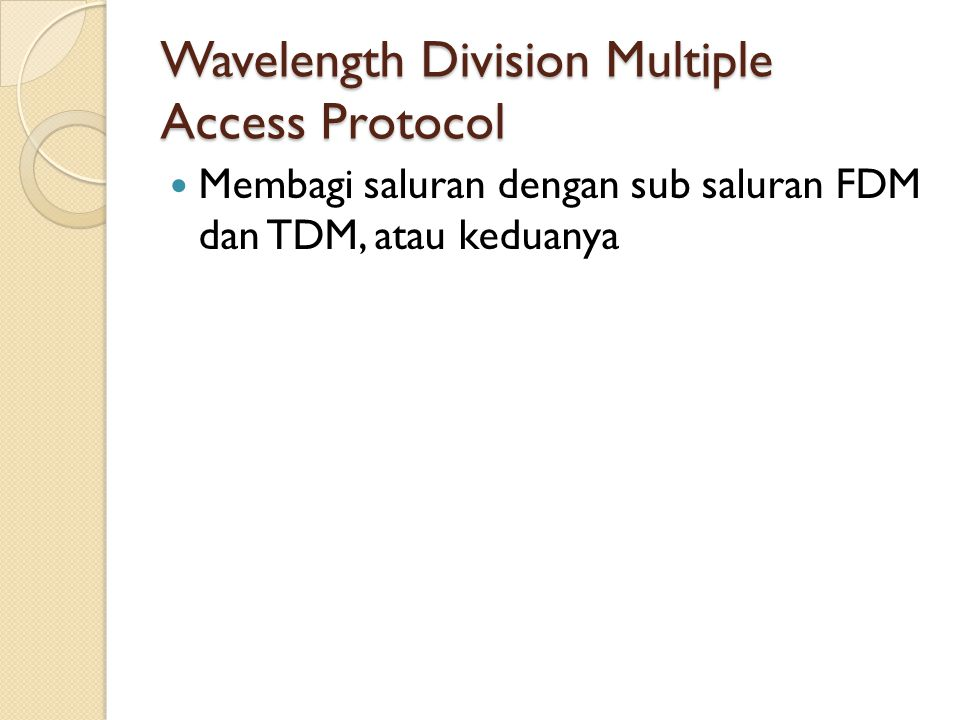 Wavelength Division Multiple Access Protocol