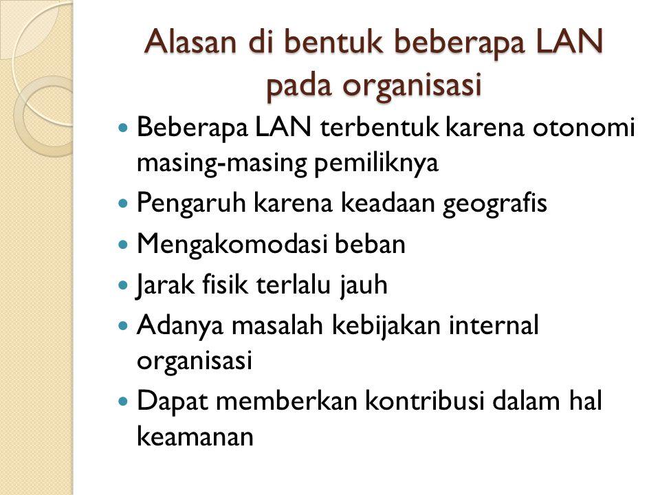 Alasan di bentuk beberapa LAN pada organisasi