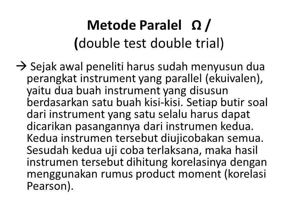Metode Paralel Ω / (double test double trial)