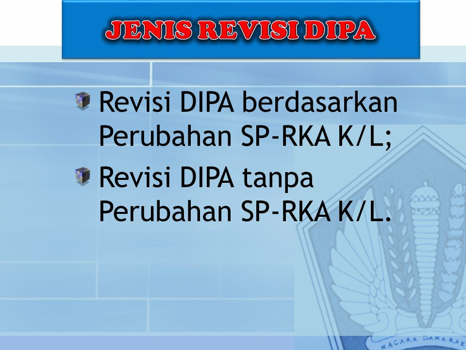 Revisi DIPA berdasarkan Perubahan SP-RKA K/L;