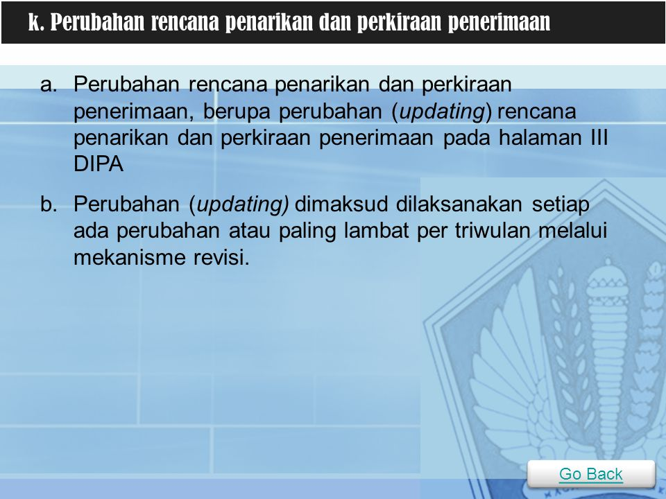 k. Perubahan rencana penarikan dan perkiraan penerimaan