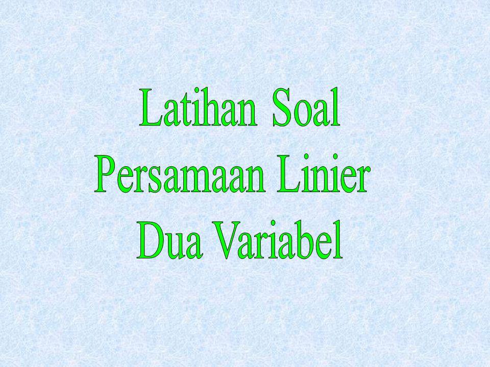 Latihan Soal Persamaan Linier Dua Variabel