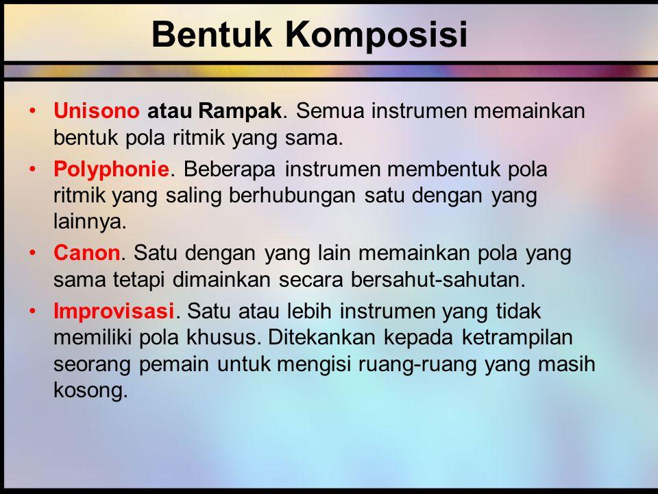 Bentuk Komposisi Unisono atau Rampak. Semua instrumen memainkan bentuk pola ritmik yang sama.