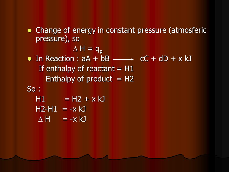 Change of energy in constant pressure (atmosferic pressure), so