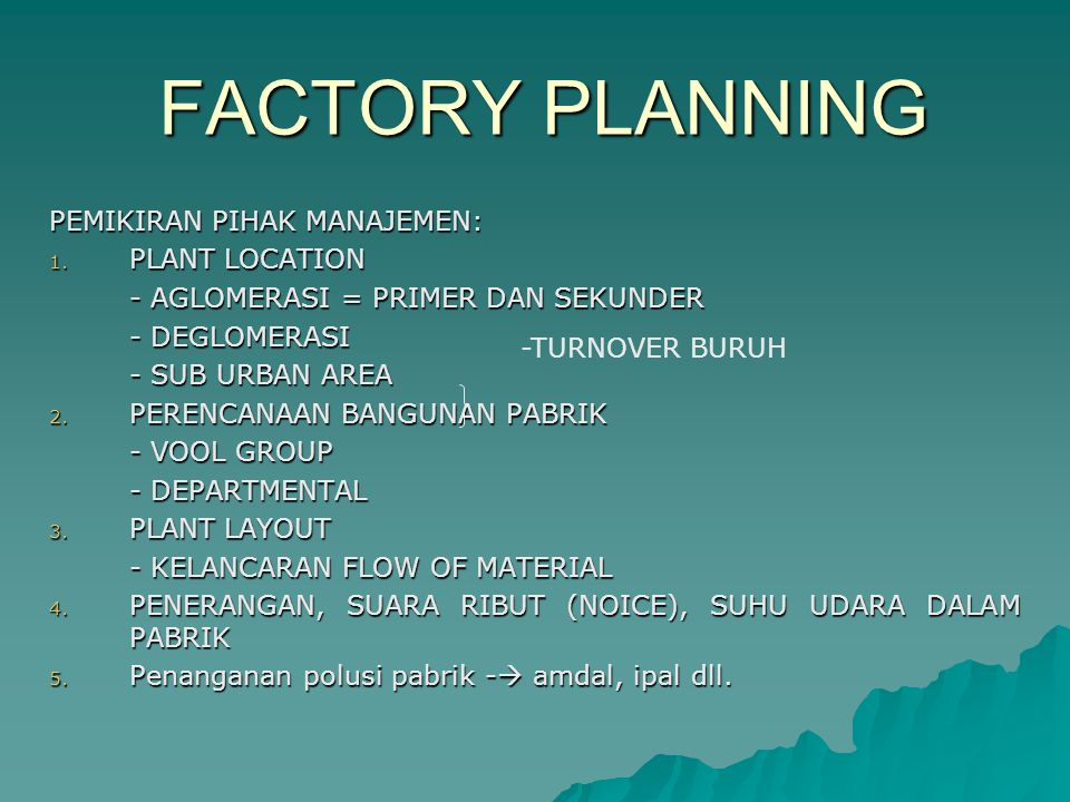 FACTORY PLANNING PEMIKIRAN PIHAK MANAJEMEN: PLANT LOCATION