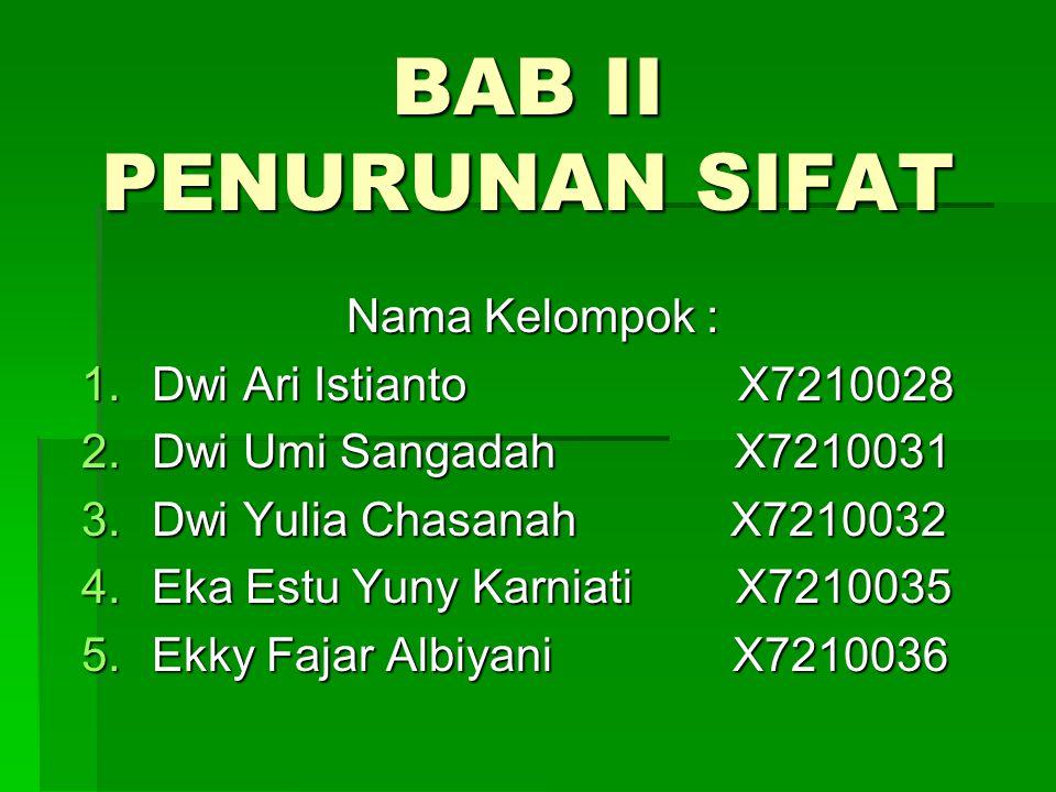 BAB II PENURUNAN SIFAT Nama Kelompok : Dwi Ari Istianto X7210028
