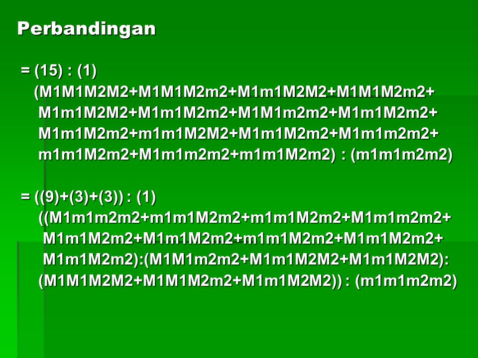 Perbandingan = (15) : (1) (M1M1M2M2+M1M1M2m2+M1m1M2M2+M1M1M2m2+