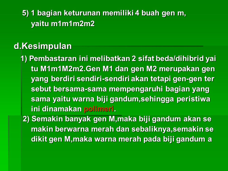 5) 1 bagian keturunan memiliki 4 buah gen m,
