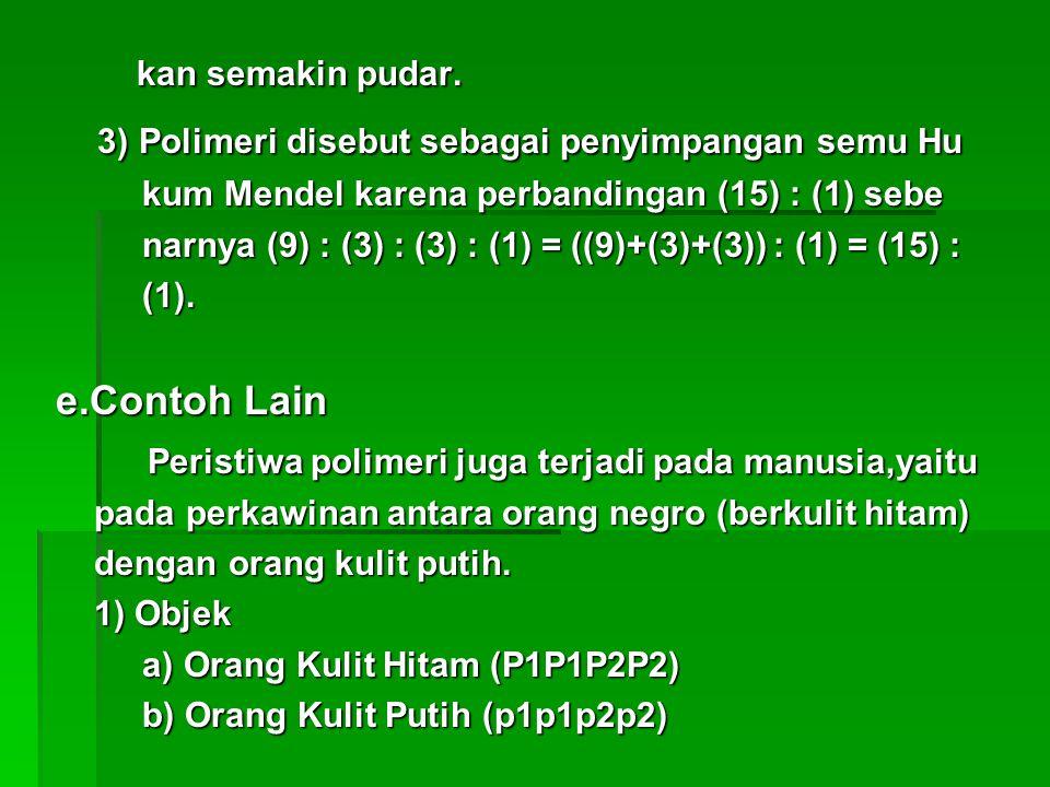 3) Polimeri disebut sebagai penyimpangan semu Hu