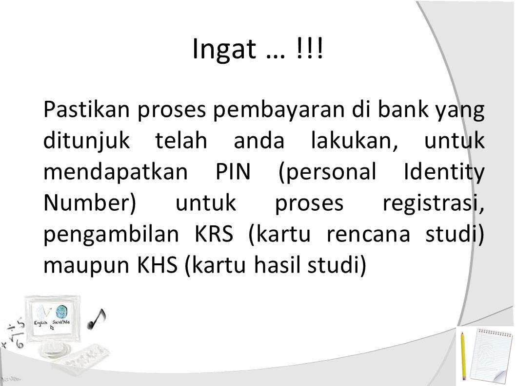 Ingat … !!!