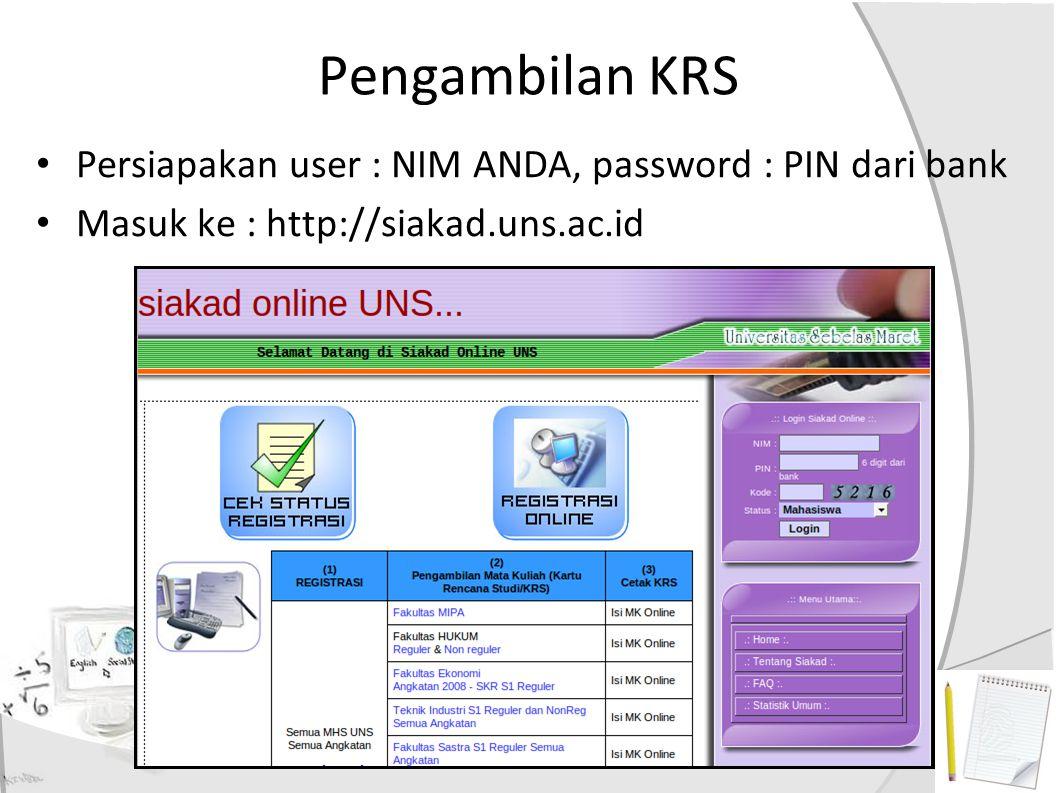 Pengambilan KRS Persiapakan user : NIM ANDA, password : PIN dari bank
