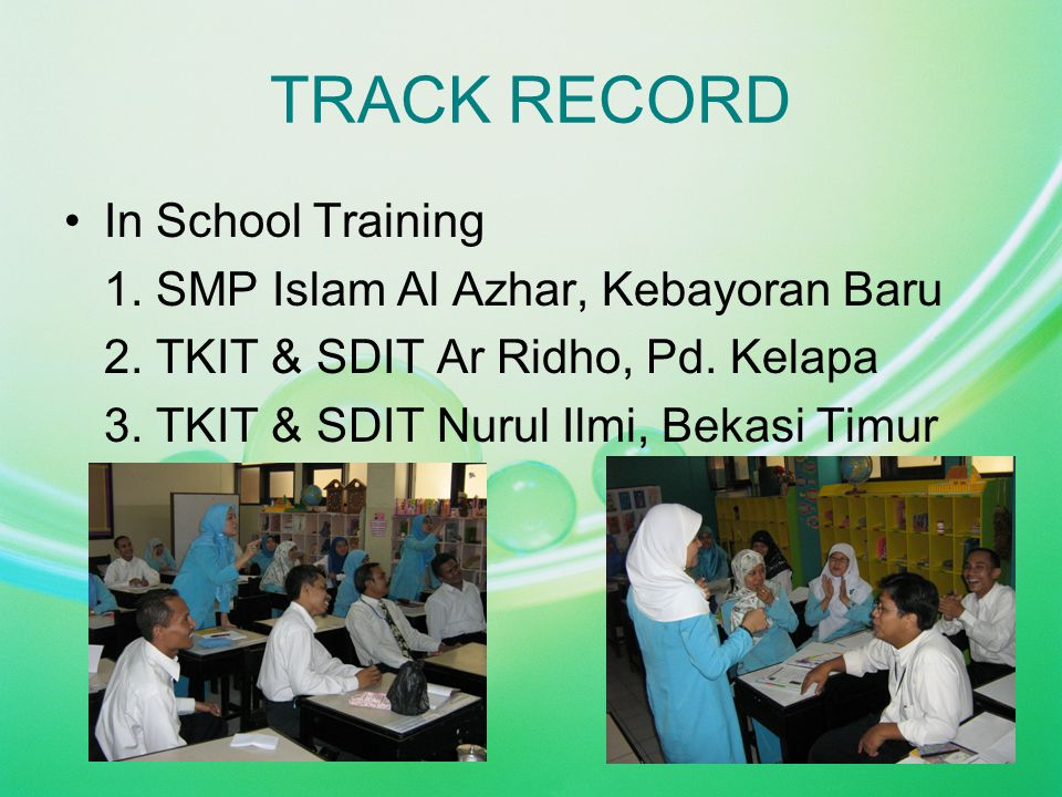 TRACK RECORD In School Training 2. TKIT & SDIT Ar Ridho, Pd. Kelapa