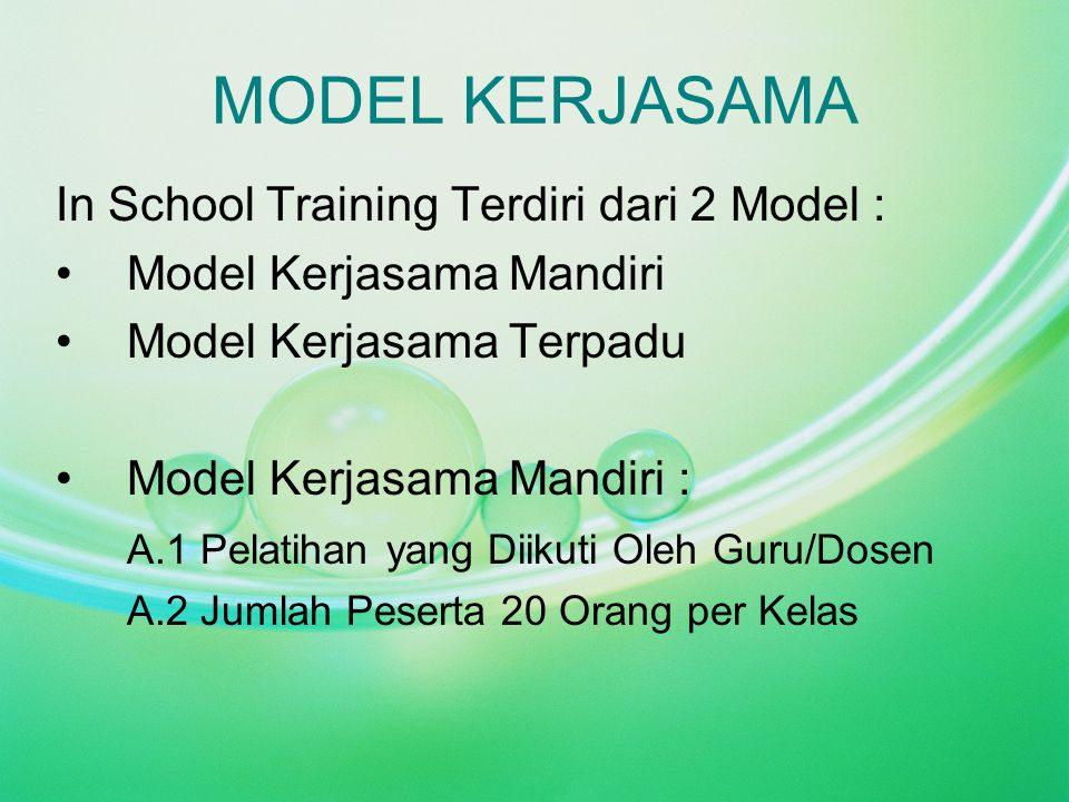 MODEL KERJASAMA In School Training Terdiri dari 2 Model :